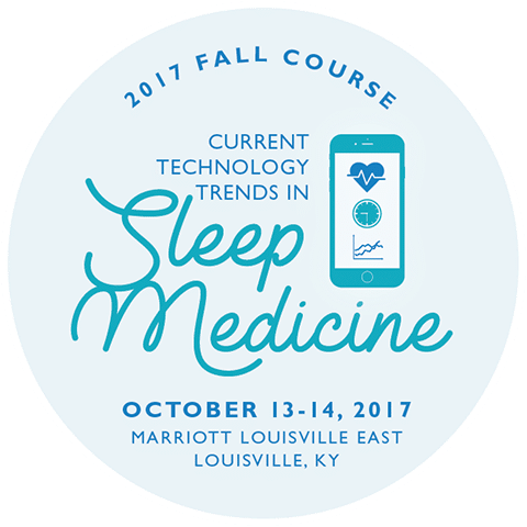 2017-Fall-Course-Current-Technology-Trends-in-Sleep-Medicine