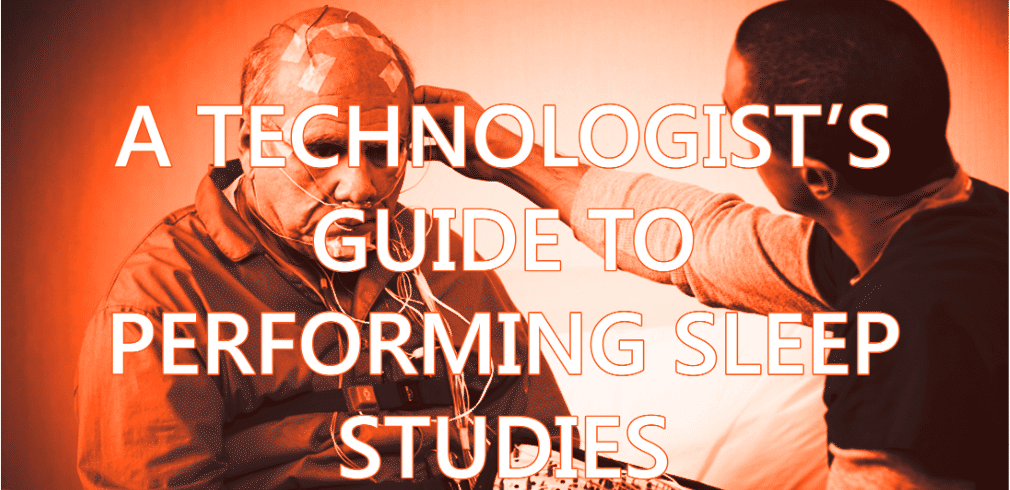 A-Technologists-Guide-to-Performing-Sleep-Studies